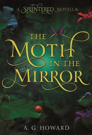 A.G. Howard – The Moth in the Mirror