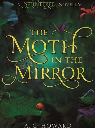 A.G. Howard – The Moth in theMirror