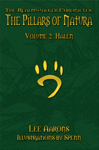 The Realmwalker Chronicles: The Pillars of Natura, Volume 2: Halen by Lee Aarons