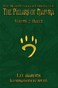 The Realmwalker Chronicles: The Pillars of Natura, Volume 2: Halen by LeeAarons
